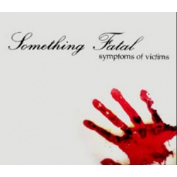 Something Fatal – Symptoms Of Victims CD